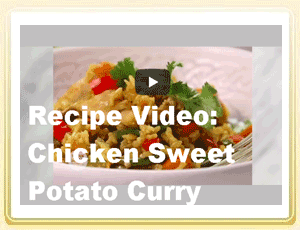 Recipe Video: Chicken Sweet Potato Curry