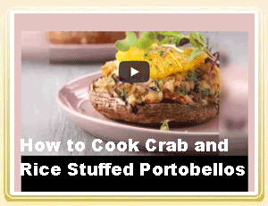 Rice Recipe Video: How to Cook Crab and Rice Stuffed Portobellos