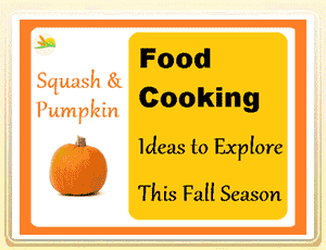 Squash & Pumpkin: Food Cooking Ideas This Fall